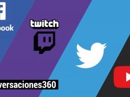 Conversaciones 360 en Twitch, Facebook, Twitter y YouTube.